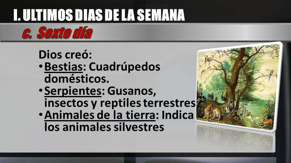 I. ULTIMOS DIAS DE LA SEMANA c. Sexto día