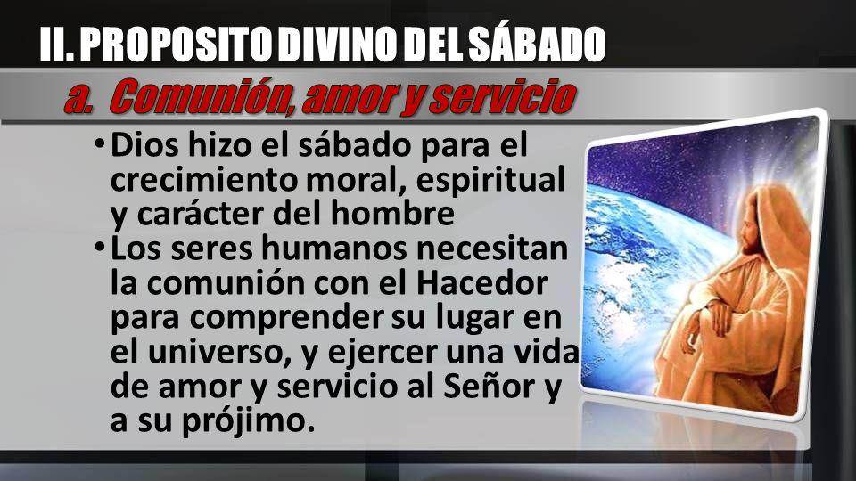 II. PROPOSITO DIVINO DEL SÁBADO a. Comunión, amor y servicio