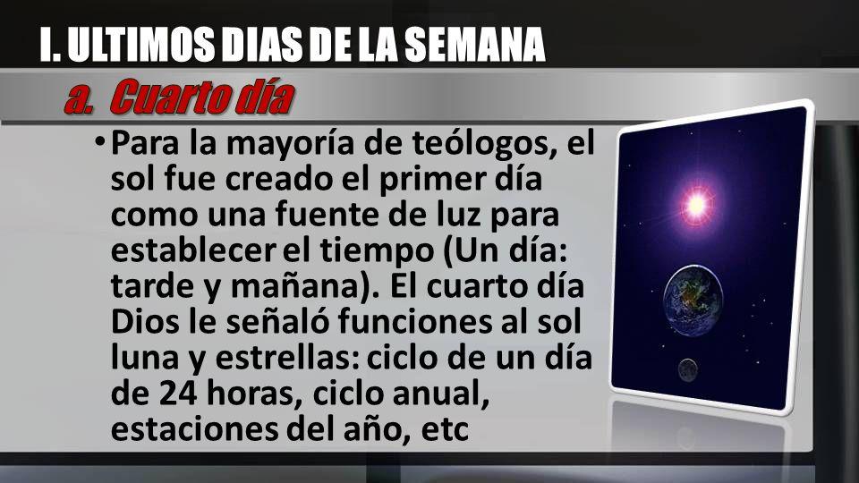 I. ULTIMOS DIAS DE LA SEMANA a. Cuarto día