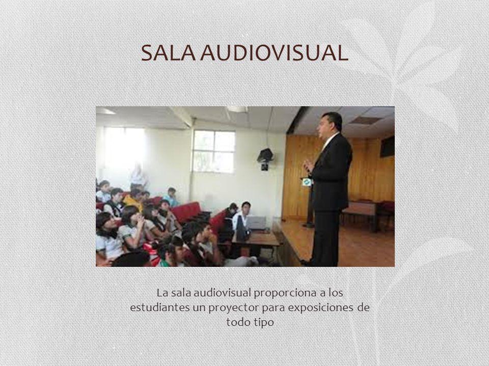 SALA AUDIOVISUAL La sala audiovisual proporciona a los estudiantes un proyector para exposiciones de todo tipo.