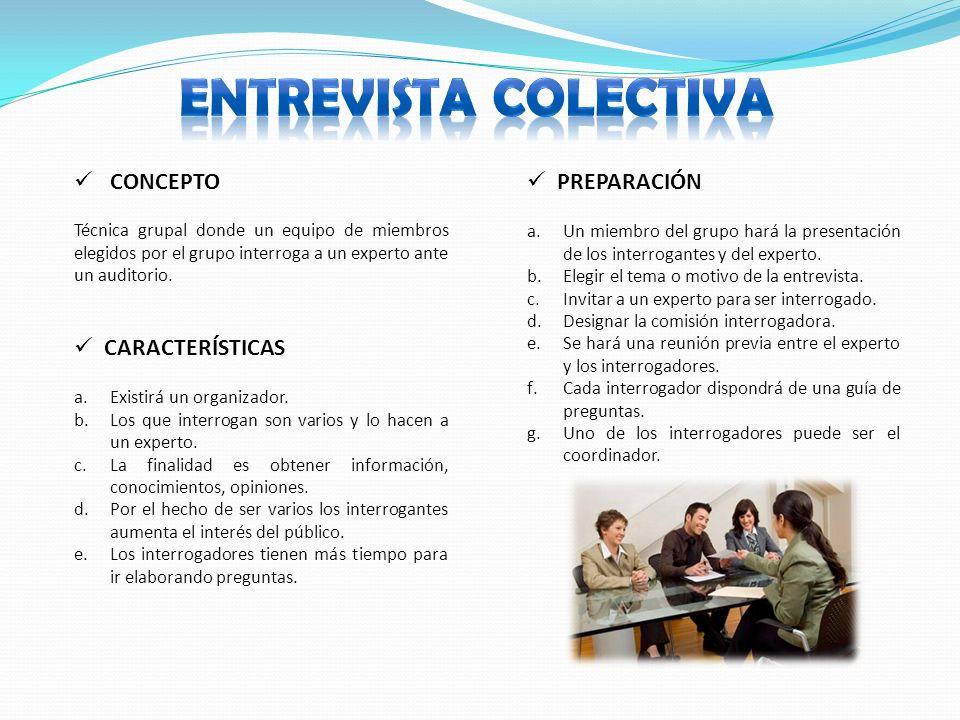 ENTREVISTA COLECTIVA CONCEPTO PREPARACIÓN CARACTERÍSTICAS