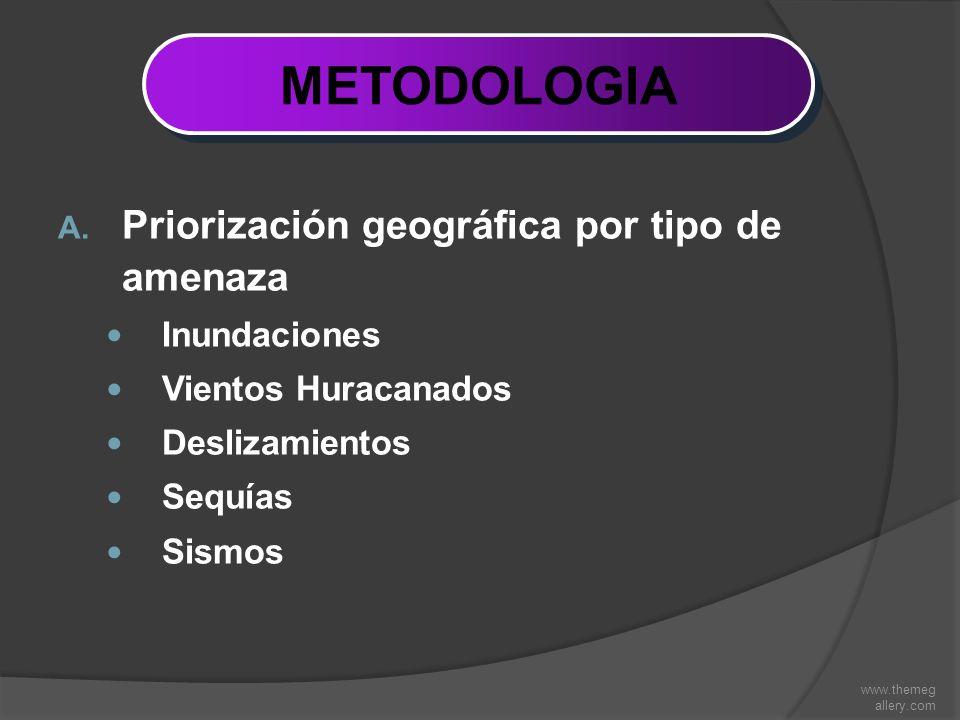 METODOLOGIA Priorización geográfica por tipo de amenaza Inundaciones