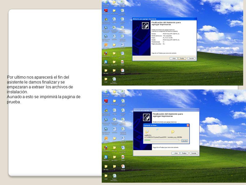 Por ultimo nos aparecerá el fin del asistente le damos finalizar y se empezaran a extraer los archivos de instalación.