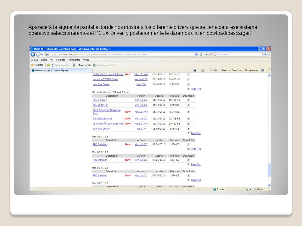 Aparecerá la siguiente pantalla donde nos mostrara los diferente drivers que se tiene para ese sistema operativo seleccionaremos el PCL 6 Driver, y posteriormente le daremos clic en dowload(descargar).