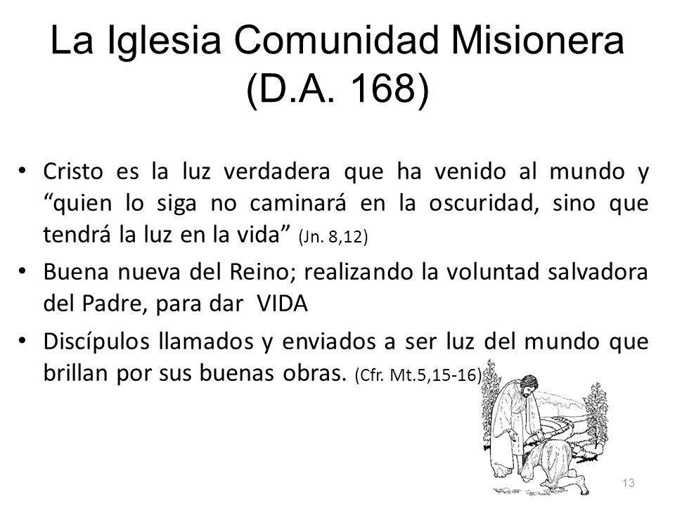 La Iglesia Comunidad Misionera (D.A. 168)