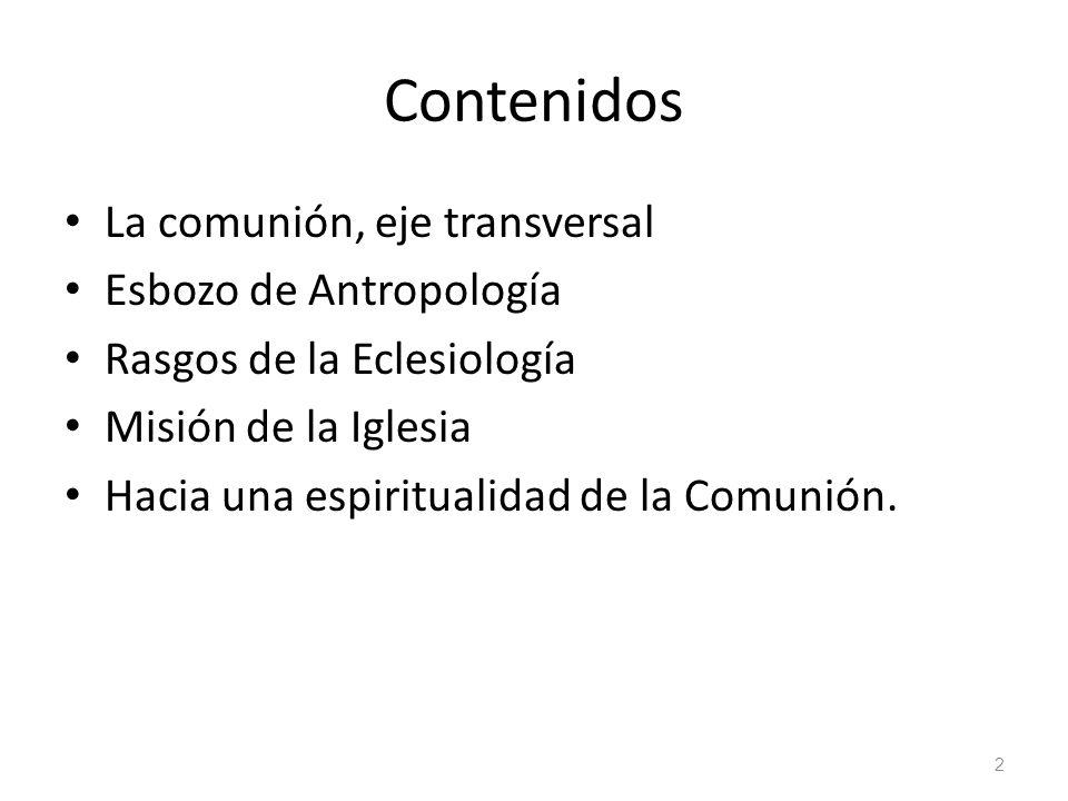 Contenidos La comunión, eje transversal Esbozo de Antropología