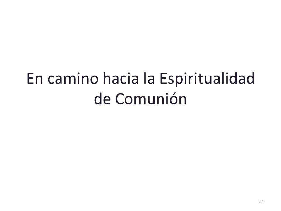 En camino hacia la Espiritualidad de Comunión
