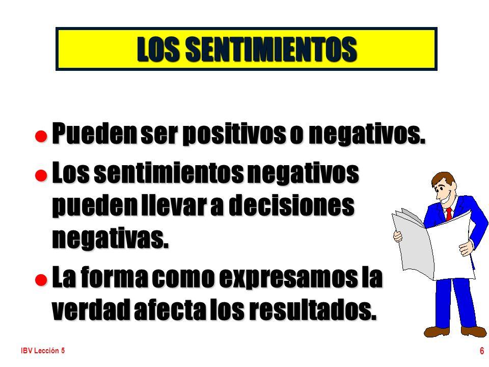 LOS SENTIMIENTOS Pueden ser positivos o negativos.