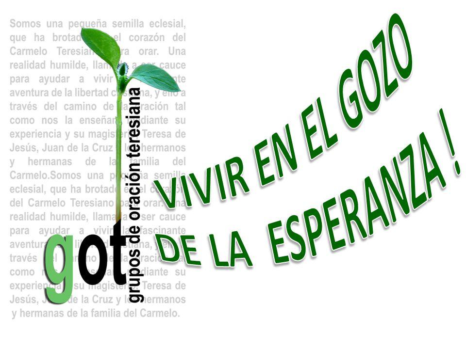 VIVIR EN EL GOZO DE LA ESPERANZA !