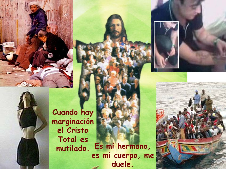Cuando hay marginación el Cristo Total es mutilado.