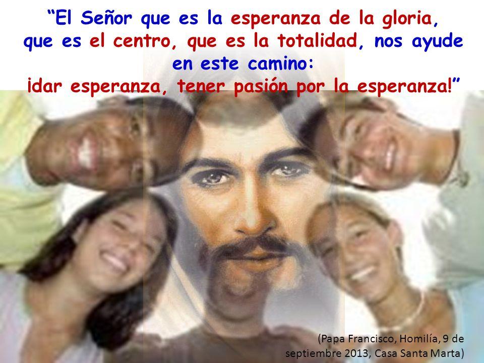 El Señor que es la esperanza de la gloria,