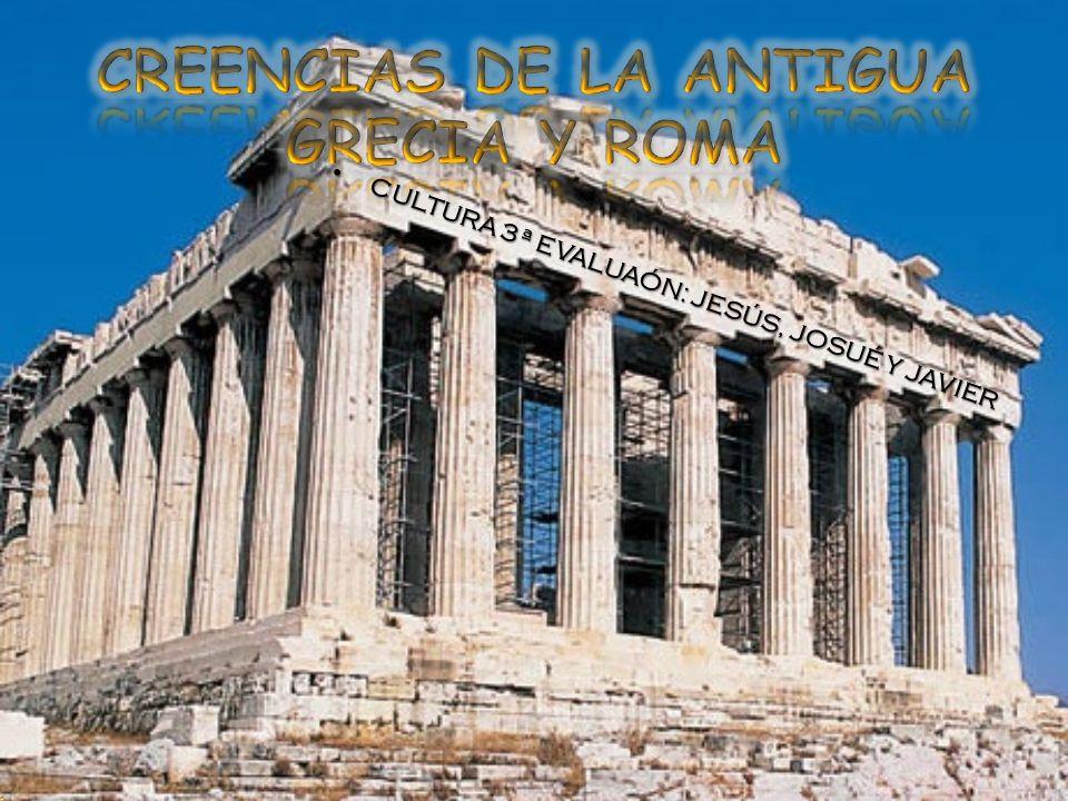 CREENCIAS DE LA ANTIGUA GRECIA Y ROMA