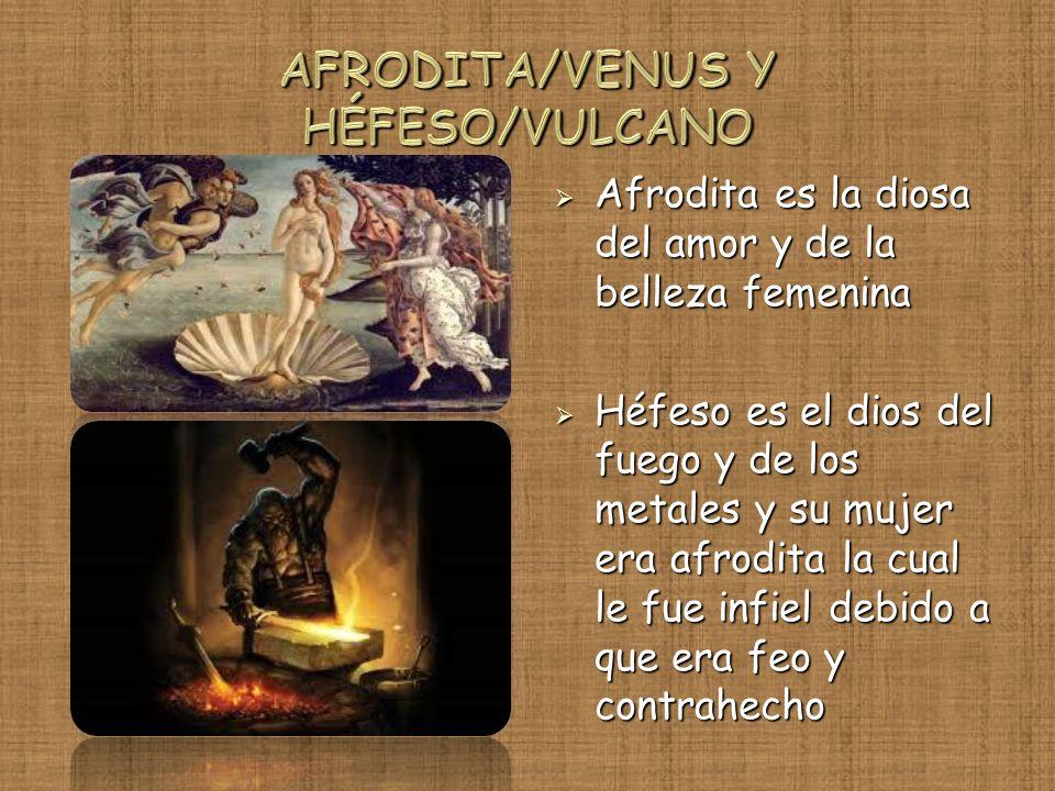 AFRODITA/VENUS Y HÉFESO/VULCANO