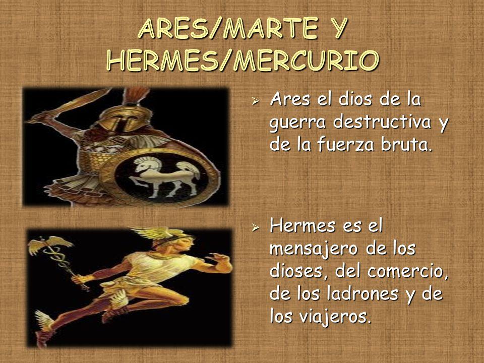 ARES/MARTE Y HERMES/MERCURIO