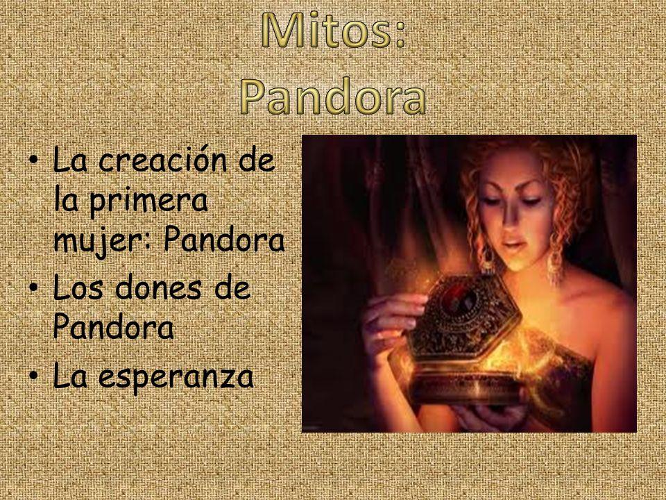 Mitos: Pandora La creación de la primera mujer: Pandora