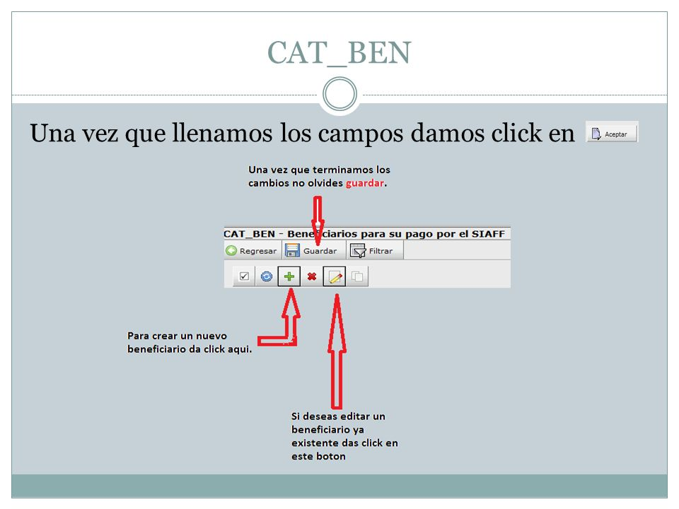 CAT_BEN Una vez que llenamos los campos damos click en