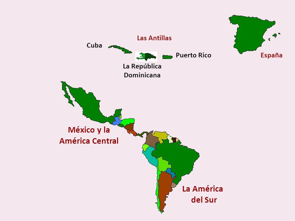 México y la América Central La América del Sur