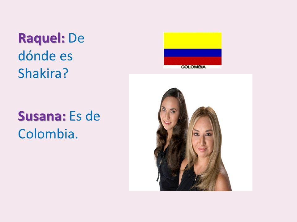 Raquel: De dónde es Shakira