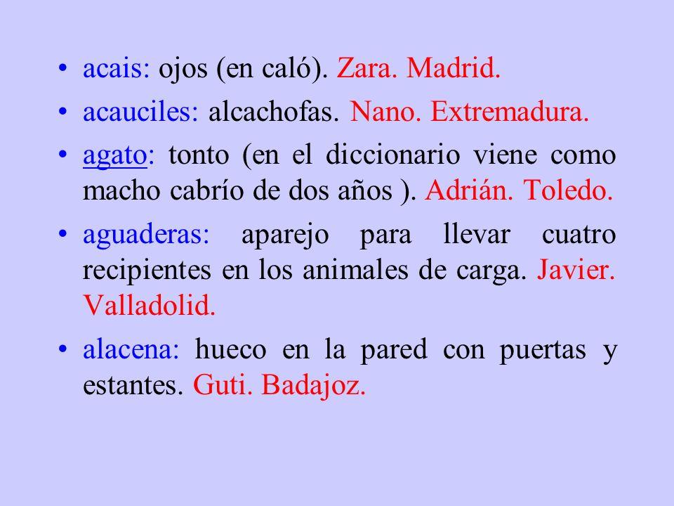 acais: ojos (en caló). Zara. Madrid.