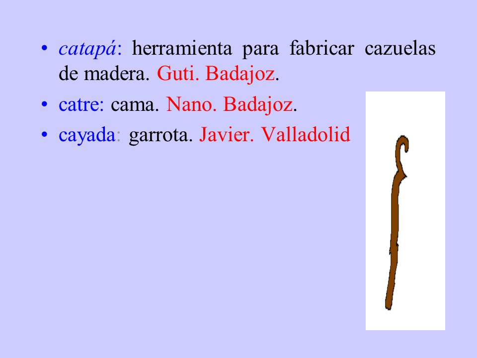 catapá: herramienta para fabricar cazuelas de madera. Guti. Badajoz.