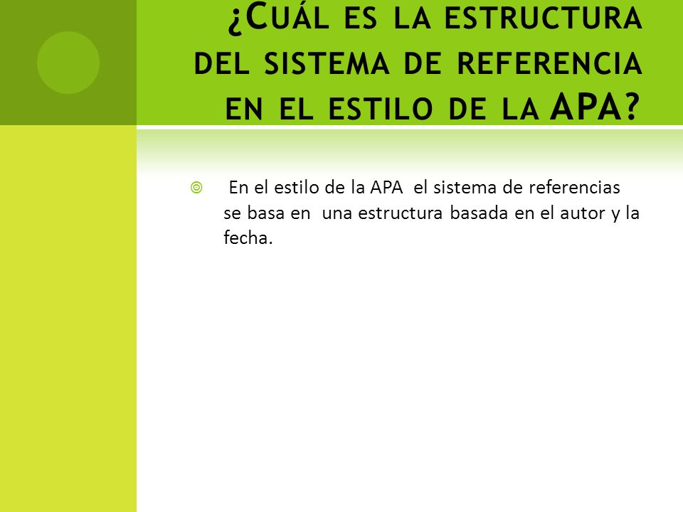 ¿Cuál es la estructura del sistema de referencia en el estilo de la APA