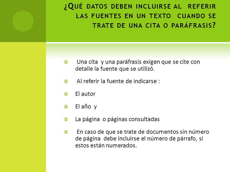 ¿Qué datos deben incluirse al referir las fuentes en un texto cuando se trate de una cita o paráfrasis