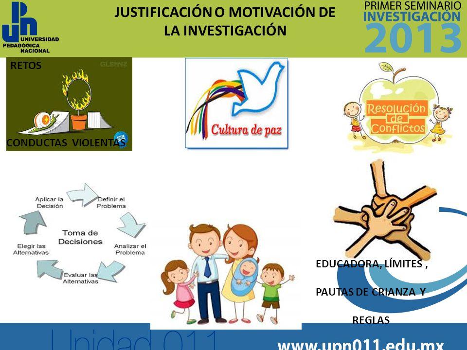 JUSTIFICACIÓN O MOTIVACIÓN DE LA INVESTIGACIÓN