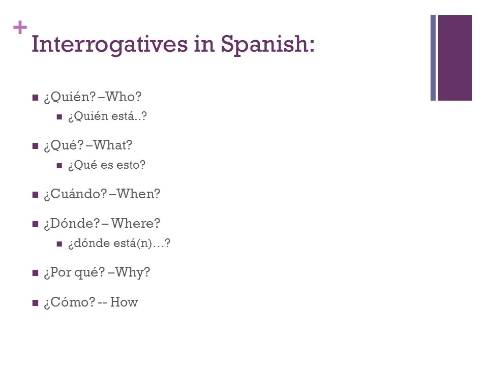Interrogatives in Spanish: