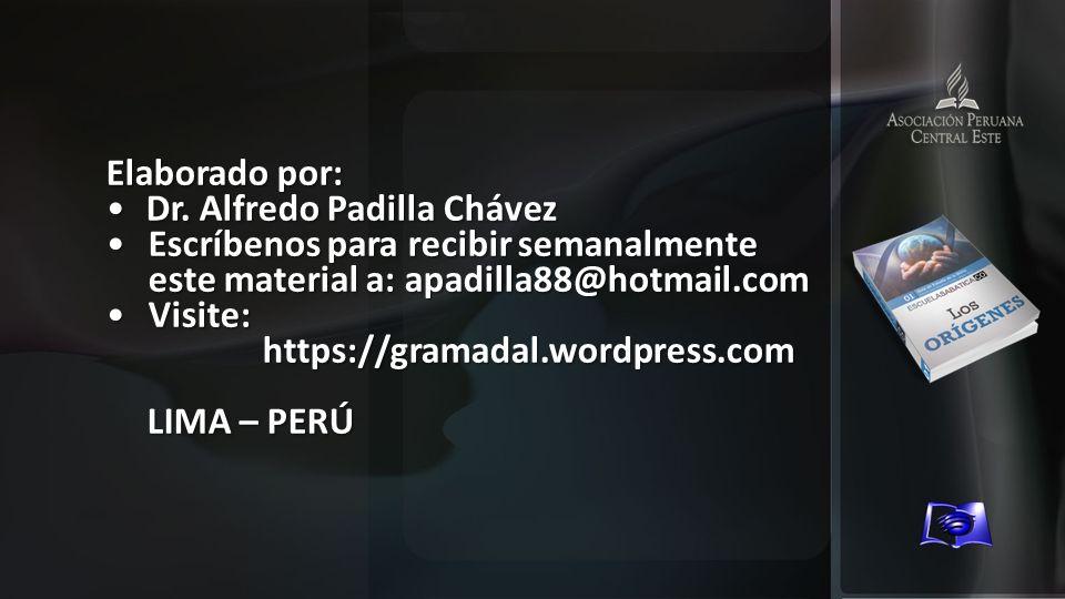 Elaborado por: Dr. Alfredo Padilla Chávez. Escríbenos para recibir semanalmente este material a: apadilla88@hotmail.com.