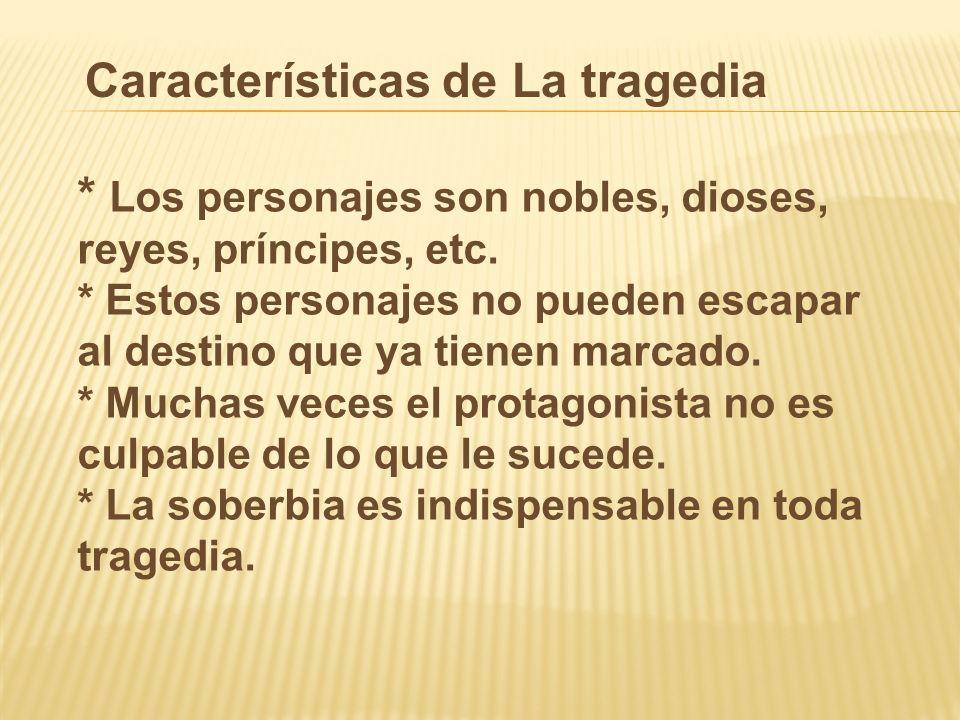 Características de La tragedia