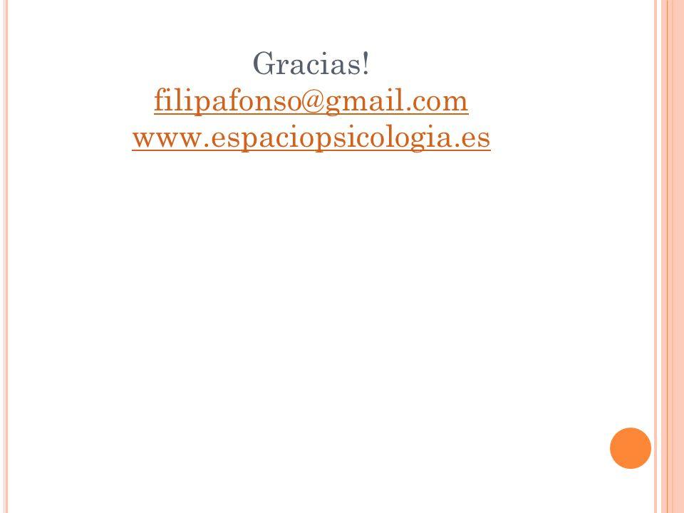 Gracias! filipafonso@gmail.com www.espaciopsicologia.es