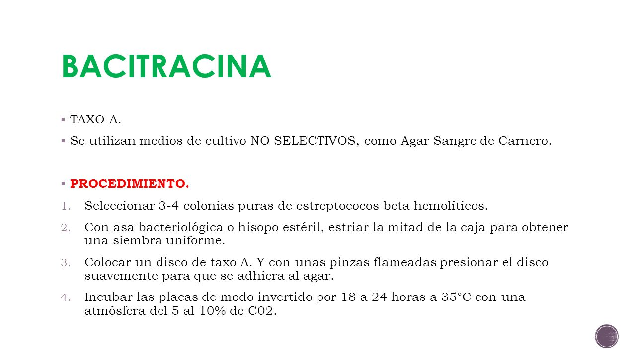 BACITRACINA TAXO A. Se utilizan medios de cultivo NO SELECTIVOS, como Agar Sangre de Carnero. PROCEDIMIENTO.