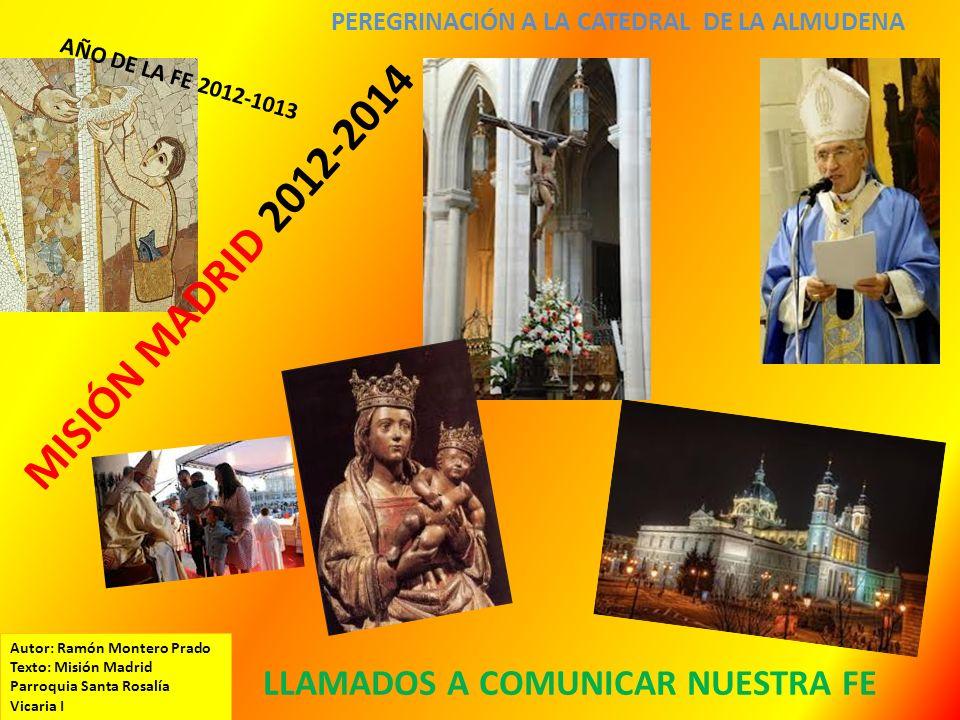 MISIÓN MADRID 2012-2014 LLAMADOS A COMUNICAR NUESTRA FE