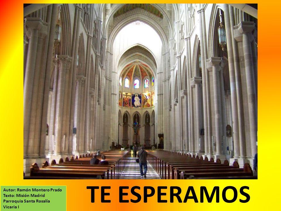 TE ESPERAMOS Autor: Ramón Montero Prado Texto: Misión Madrid