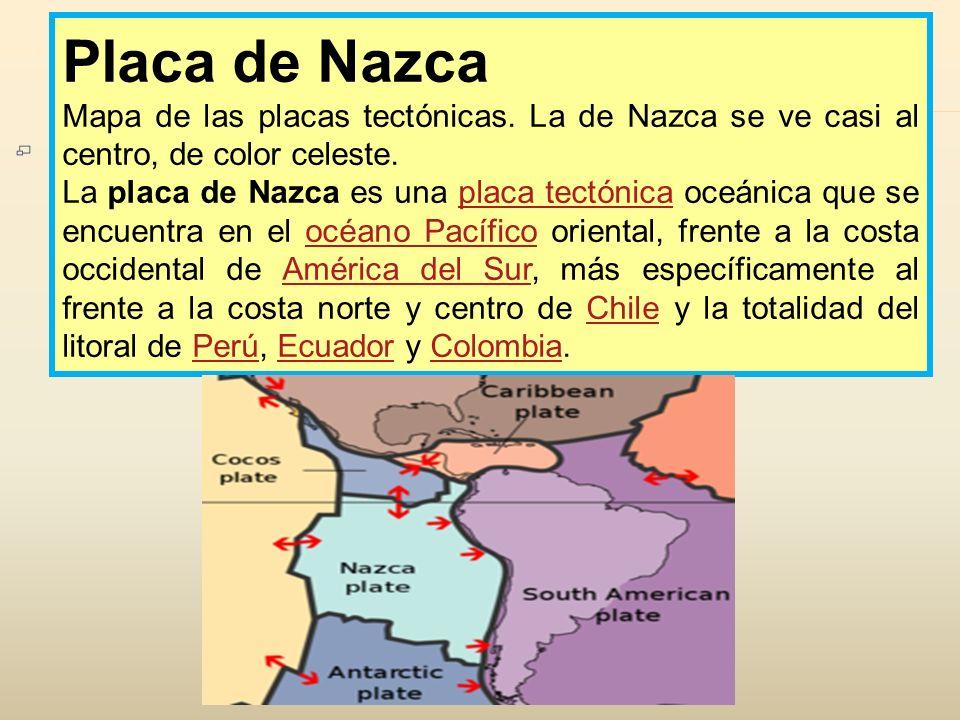Placa de Nazca Mapa de las placas tectónicas. La de Nazca se ve casi al centro, de color celeste.