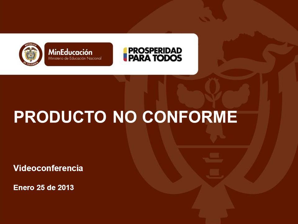 PRODUCTO NO CONFORME Videoconferencia Enero 25 de 2013