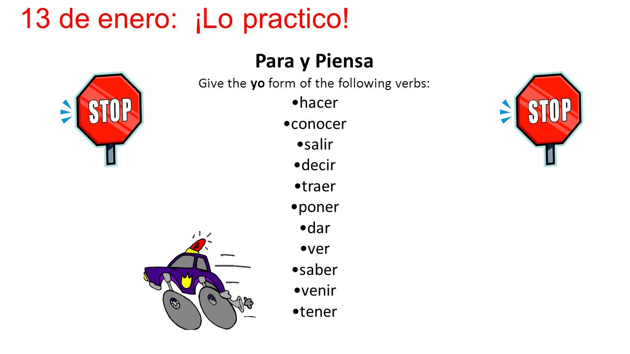 Give the yo form of the following verbs: