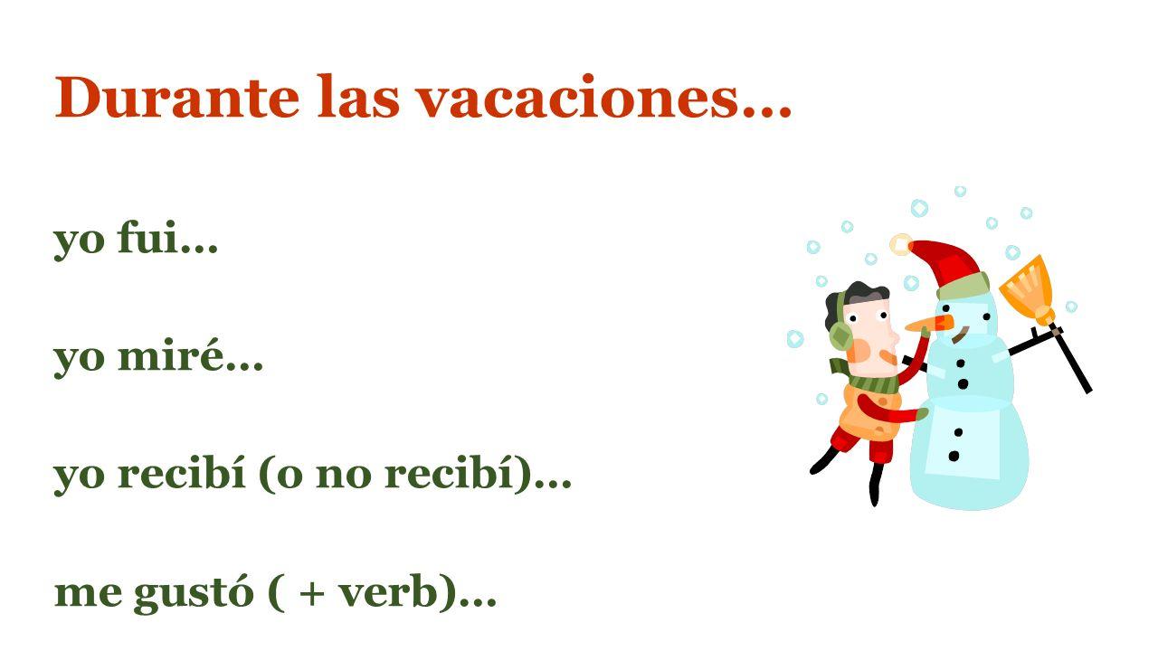 Durante las vacaciones…
