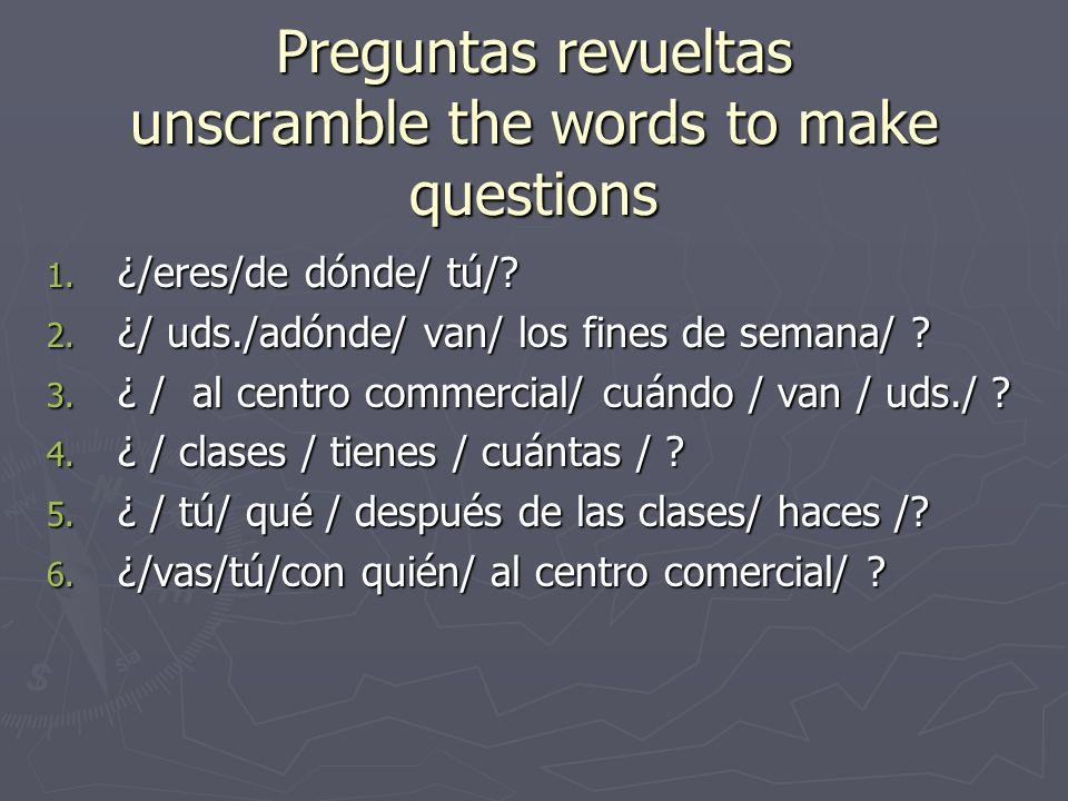 Preguntas revueltas unscramble the words to make questions