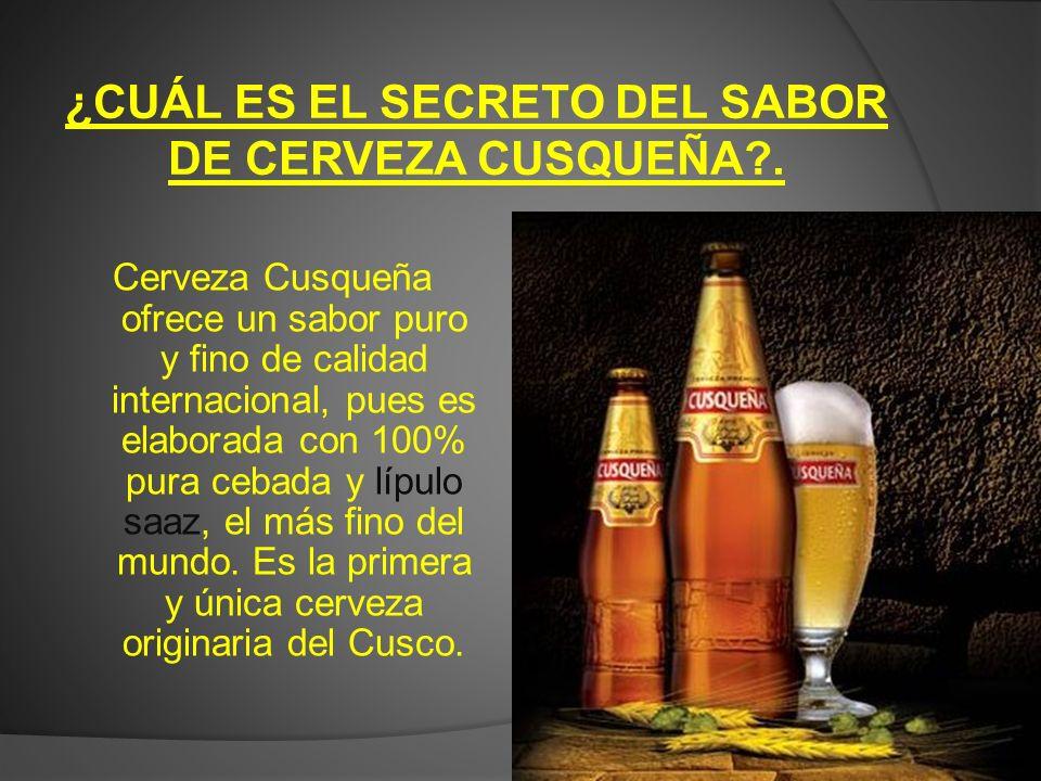 ¿CUÁL ES EL SECRETO DEL SABOR DE CERVEZA CUSQUEÑA .