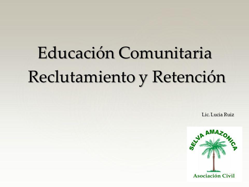 Educación Comunitaria Reclutamiento y Retención