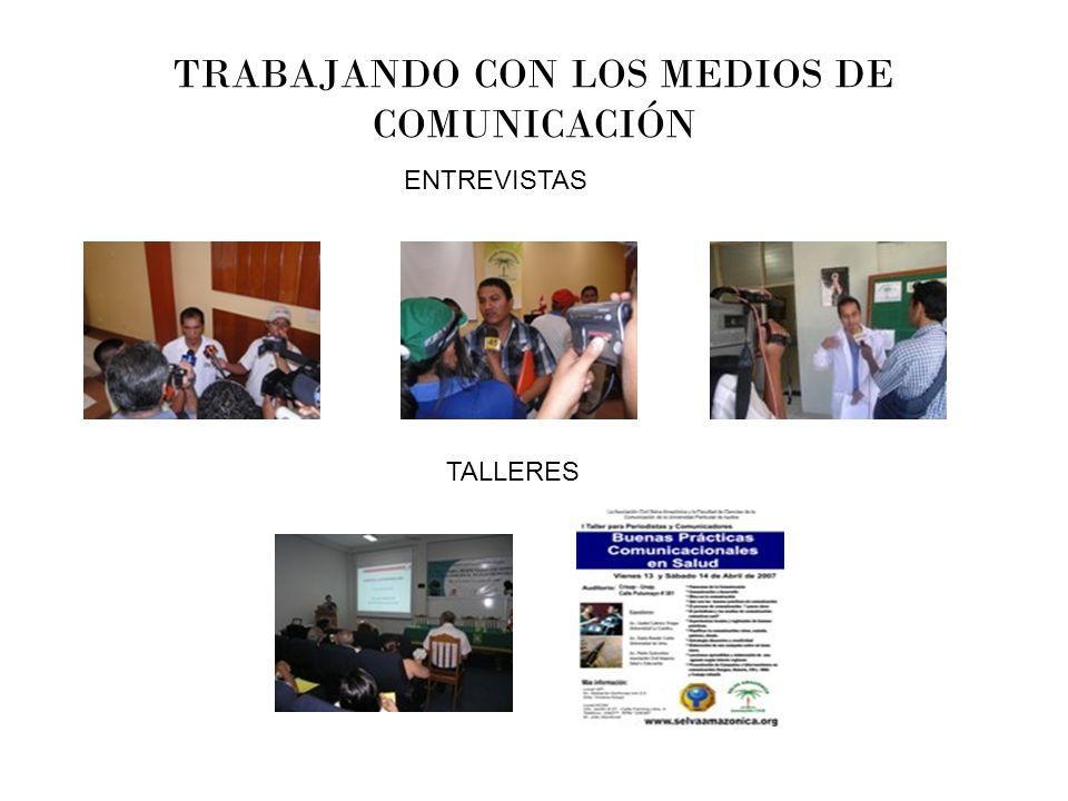 TRABAJANDO CON LOS MEDIOS DE COMUNICACIÓN