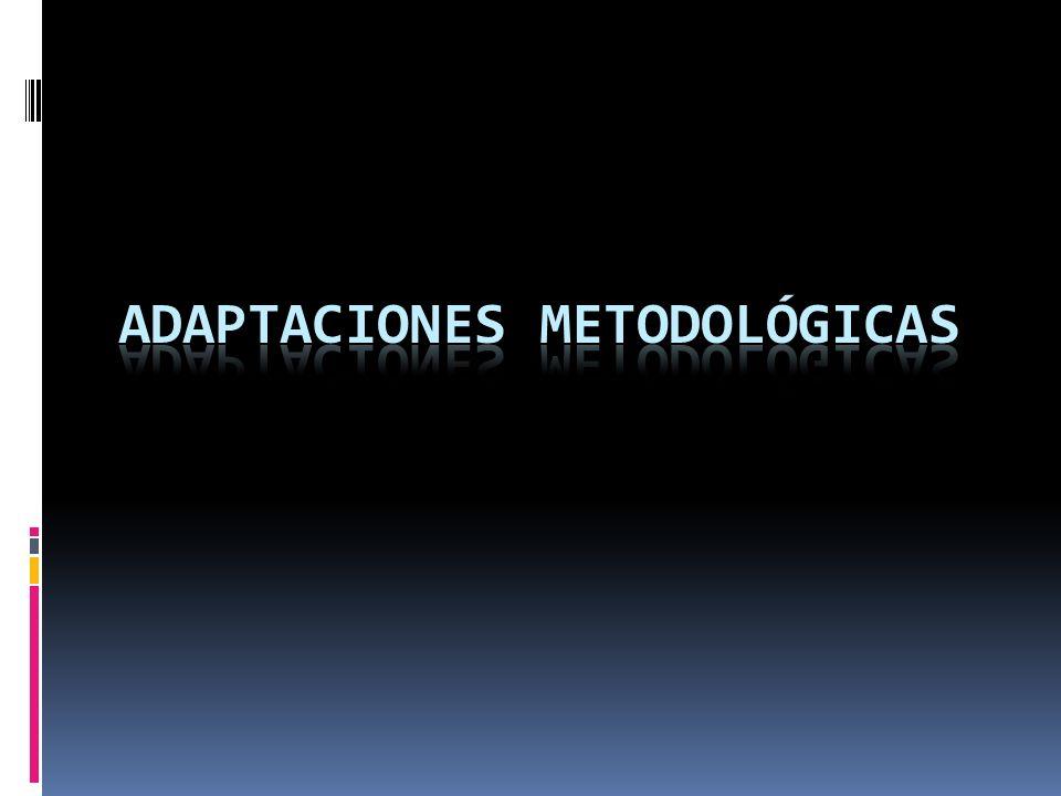 ADAPTACIONES METODOLÓGICAS