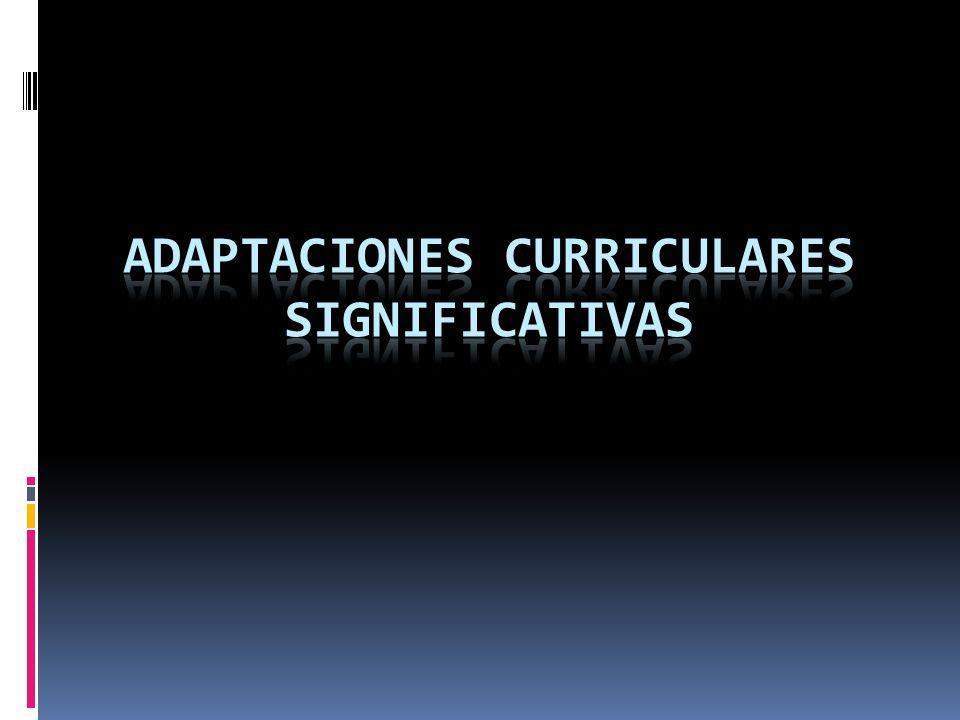 ADAPTACIONES CURRICULARES SIGNIFICATIVAS