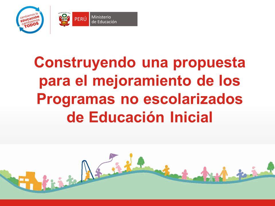 Construyendo una propuesta para el mejoramiento de los Programas no escolarizados de Educación Inicial