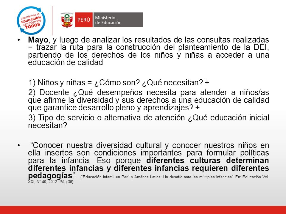Mayo, y luego de analizar los resultados de las consultas realizadas = trazar la ruta para la construcción del planteamiento de la DEI, partiendo de los derechos de los niños y niñas a acceder a una educación de calidad