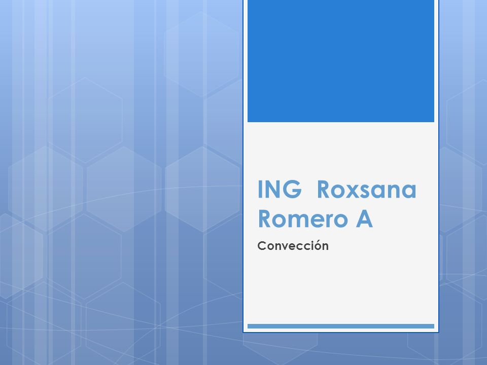 ING Roxsana Romero A Convección