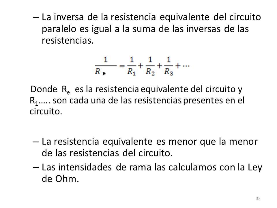 La inversa de la resistencia equivalente del circuito paralelo es igual a la suma de las inversas de las resistencias.