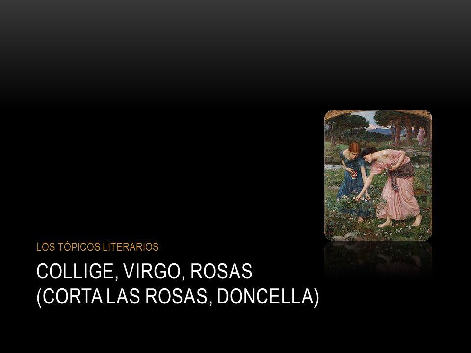 Collige, virgo, rosas (Corta las rosas, doncella)
