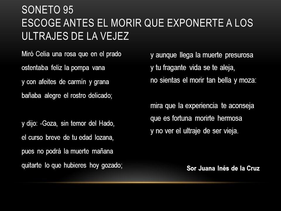 Soneto 95 ESCOGE ANTES EL MORIR QUE EXPONERTE A LOS ULTRAJES DE LA VEJEZ